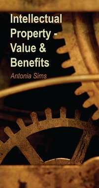 Intellectual Property - Value & Benefits Book